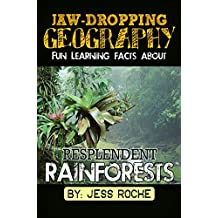 Jaw-Dropping Geography: Fun Learning Facts About Resplendent Rainforests: Illustrated Fun Learning For Kids