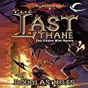 The Last Thane: Dragonlance: The Chaos War, Book 1 Audiobook by Douglas Niles Narrated by Clinton Wade