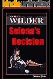 Selena's Decision