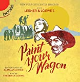 Paint Your Wagon (Encores! Cast Recording 2015)