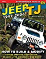 Jeep TJ 1997-2006: How to Build & Modify