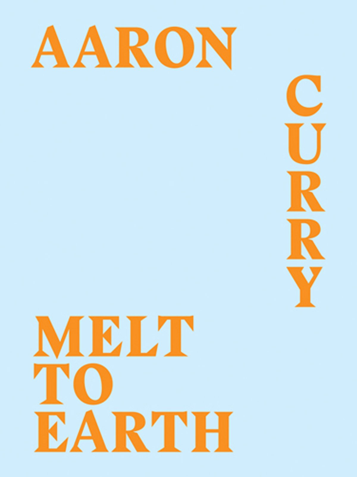 Download Aaron Curry: Melt to Earth pdf