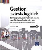 Gestion des tests logiciels - Bonnes pratiques à mettre en oeuvre pour l'industrialisation des tests