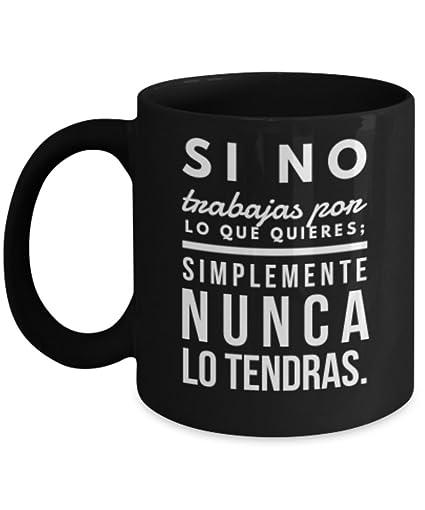 Amazoncom Si No Trabajas Afirmaciones Taza Cafe Tazas