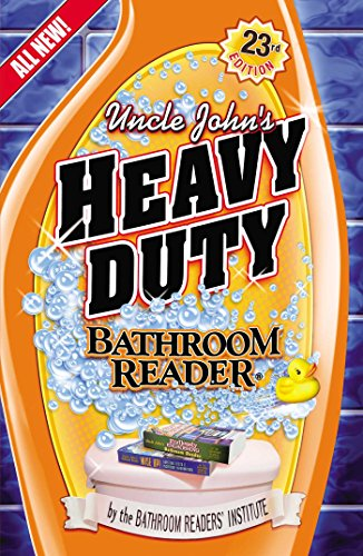 Uncle John's Heavy Duty Bathroom Reader (Uncle John's Bathroom Reader Annual)