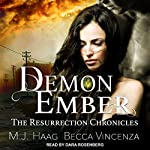 Demon Ember: Resurrection Chronicles Series, Book 1 | M.J. Haag,Becca Vincenza