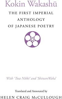 kokinshu a collection of poems ancient and modern c t asian  kokin wakashu the first imperial anthology of ese poetry tosa nikki