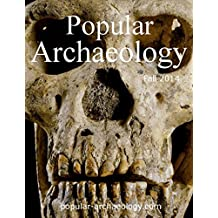 Popular Archaeology (Popular Archaeology Fall 2014 Issue)
