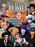 "TV s Western Heroes, Hosted By Will ""Sugarfoot"" Hutchins"