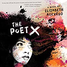 The Poet X Audiobook by Elizabeth Acevedo Narrated by Elizabeth Acevedo
