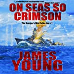 On Seas So Crimson: Usurper's War Collection, No. 1 | James Young