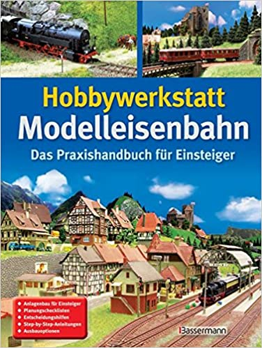 Hobbywerkstatt Modelleisenbahn: Das Praxisbuch für Einsteiger Bild
