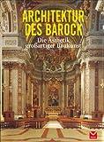 Architektur des Barock: Die Ästhetik großartiger Baukunst