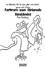 Farbrorn som förlorade förståndet - en bilderbok för de som gillar att bruka pennor och kritor (Swedish Edition) Paperback