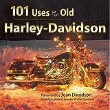 101 Uses for an Old Harley-Davidson, Voyageur Press, 0896580350