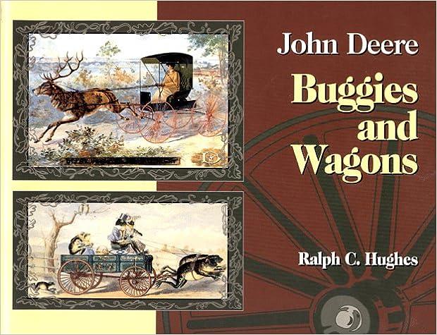 John Deere Buggies And Wagons R Hughes 9780929355719 Amazon Com