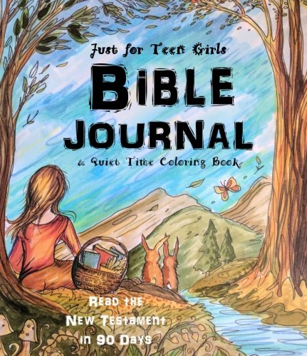 Just For Teen Girls   Bible Journal   Quiet Time Coloring Book  Read The New Testament In 90 Days
