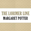 The Lorimer Line: Lorimer Family, Book 1 Audiobook by Anne Melville Narrated by Claire Carroll