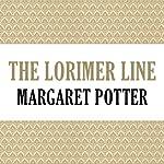 The Lorimer Line: Lorimer Family, Book 1   Anne Melville