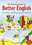 img - for Usborne Guide to Better English : Grammar, Spelling and Punctuation book / textbook / text book