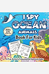 I Spy Ocean Animals Book for Kids Ages 2-5: A Fun Activity Underwater Creatues, Fishes  & Life Under The Sea Coloring and Guessing Game for Little Kids, Toddler and Preschool Paperback