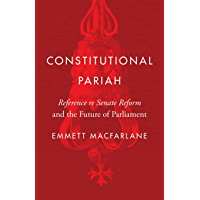 Constitutional Pariah: Reference re Senate Reform and the Future of Parliament (Landmark Cases in Canadian Law)