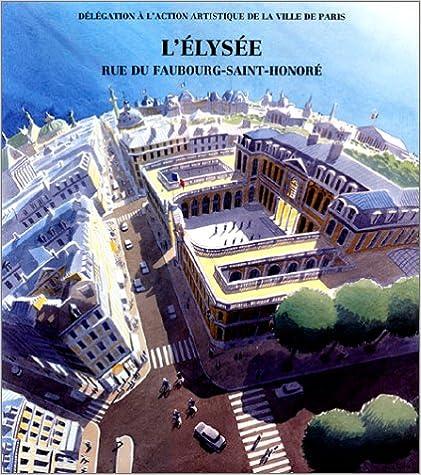 Livres gratuits Le Palais de l'Elysée : Histoire et décor pdf, epub ebook