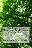 img - for The Last of the Mohicans, The Original Classic Novel: Leatherstocking Tales (James Fenimore Cooper Masterpiece Collection) book / textbook / text book