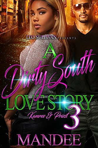 Search : A Dirty South Love Story 3: Kamree & Priest