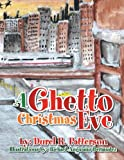 A Ghetto Christmas Eve, Durel R. Patterson, 1483683893