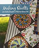 Making Quilts with Kathy Doughty of Material Obsession: 21 Authentic Projects