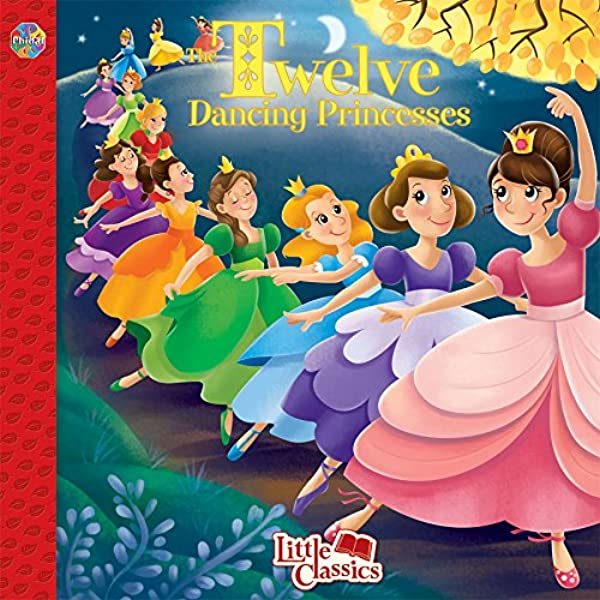 Twelve Dancing Princesses Little Classics Phidal Publishing