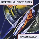 Interstellar Pirate Queen by Marilyn Rucker