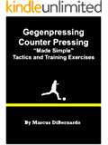 Gegenpressing - Counter Pressing Made Simple: Tactics and Training Exercises (English Edition)
