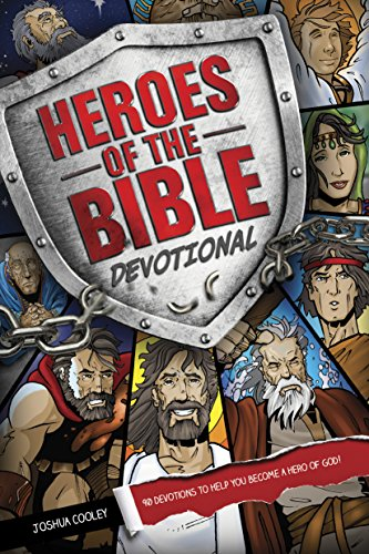 Heroes of the Bible Devotional: 90 Devotions to Help You Become a Hero of God! (Devotions Kids)