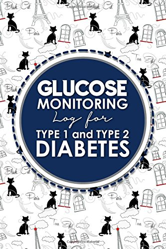 Read Online Glucose Monitoring Log for Type 1 and Type 2 Diabetes: Blood Glucose Self Test Log Book, Diabetes Glucose Meter, Glucose Monitoring Log Book, Cute Paris & Music Cover (Volume 52) pdf epub