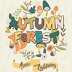 Autumn Forest: Bedtime Story for Kids About Gratitude | Arnie Lightning