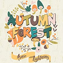 Autumn Forest: Bedtime Story for Kids About Gratitude Audiobook by Arnie Lightning Narrated by David A. Nickerson