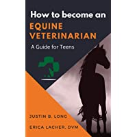 How to Become an Equine Veterinarian: A Guide for Teens
