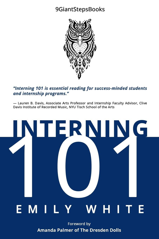 Interning 101: Emily White: 9780692861189: Amazon com: Books