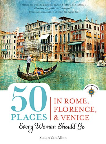 _PORTABLE_ 50 Places In Rome, Florence And Venice Every Woman Should Go: Includes Budget Tips, Online Resources, & Golden Days (100 Places). beauty house uitzicht laptop lugar