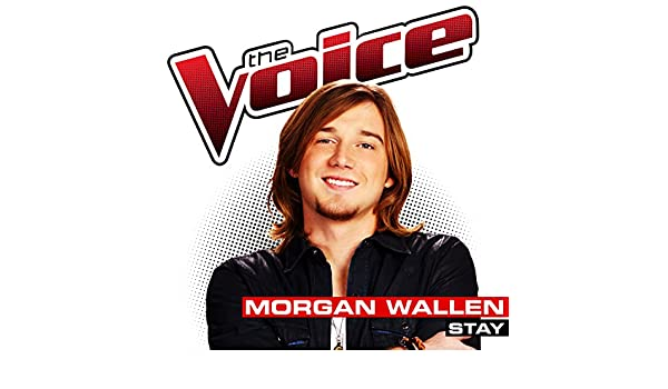 Stay (The Voice Performance) by Morgan Wallen on Amazon