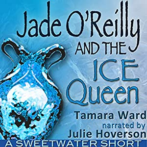 Jade O'Reilly and the Ice Queen (Sweetwater Shorts) Audiobook