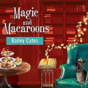 Magic and Macaroons Audiobook