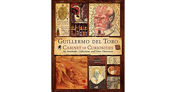 Guillermo del toro cabinet of curiosities my notebooks collections guillermo del toro cabinet of curiosities my notebooks collections and other obsessions livros na amazon brasil 9780062082848 fandeluxe Gallery