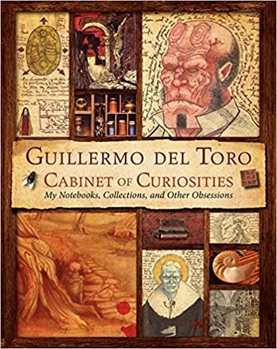 and Other Obsessions Guillermo del Toro Cabinet of Curiosities Collections My Notebooks