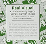 img - for Real Visual: A Guide to Composing and Analyzing with Images (Valuepack item only) book / textbook / text book