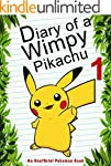 Diary Of A Wimpy Pikachu 1: (An Unoff...