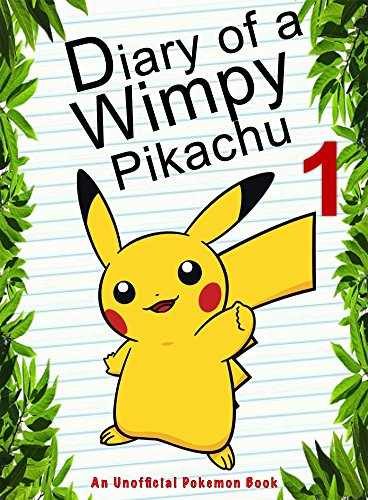 Diary Of A Wimpy Pikachu 1: (An Unofficial Pokemon Book) cover