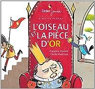 L'Oiseau et la pièce d'or par François Vincent (II)